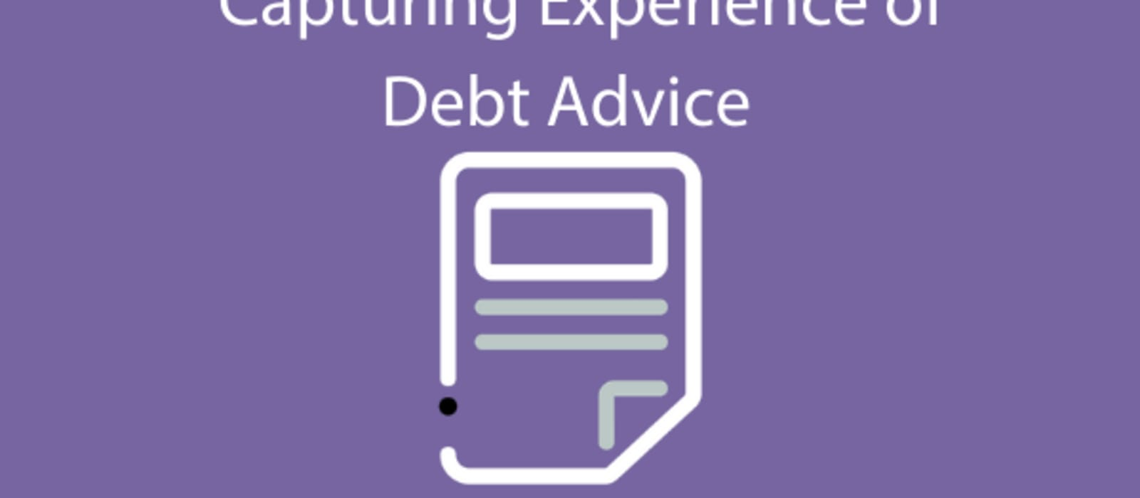 Capturing Experience of Debt Advice